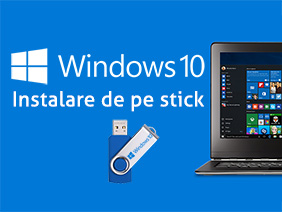 Instalare Windows 10 de pe stick